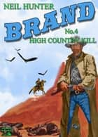 Brand 4: High Country Kill ebook by Neil Hunter