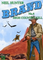 High Country Kill (Jason Brand Western #4) ebook by Neil Hunter