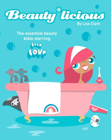 Beauty*Licious (Lola Love) ebook by Lisa Clark