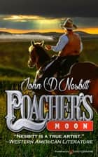 Poacher's Moon ebook by John D. Nesbitt