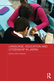 Language, Education and Citizenship in Japan ebook by Genaro Castro-Vázquez