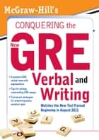 McGraw-Hill's Conquering the New GRE Verbal and Writing ebook by Kathy A. Zahler