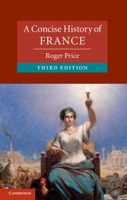 A Concise History of France ebook by Roger Price