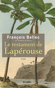 Le testament de Lapérouse ebook by François Bellec