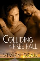 Colliding In Free Fall ebook by Vivien Dean