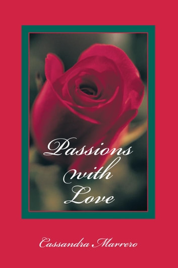 Passions with Love ebook by Cassandra Marrero