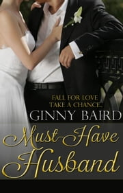 Must-Have Husband (Summer Grooms Series, Book 1) ebook by Ginny Baird