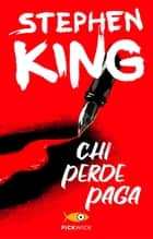 Chi perde paga eBook by Stephen King