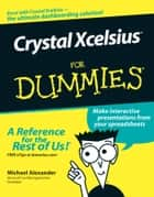 Crystal Xcelsius For Dummies ebook by Michael Alexander
