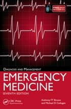 Emergency Medicine, 7th Edition - Diagnosis and Management ebook by Anthony FT Brown, Mike Cadogan