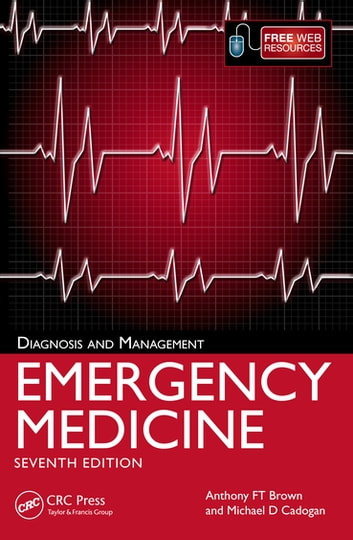 Emergency Medicine, 7th Edition - Diagnosis and Management ebook by Anthony FT Brown,Mike Cadogan