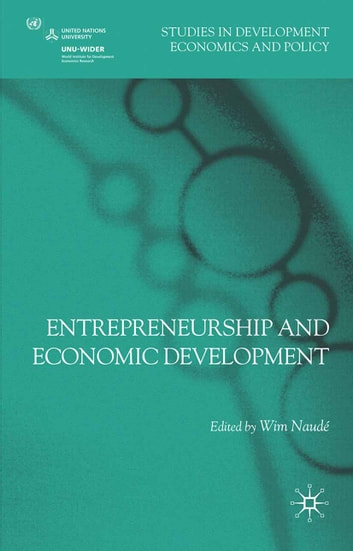 Entrepreneurship and Economic Development ebook by Wim Naudé
