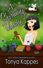 A Charming Voodoo ebook by Tonya Kappes