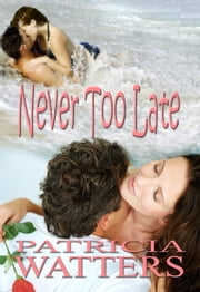 Never Too Late ebook by Patricia Watters