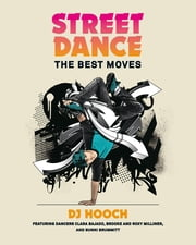 Street Dance - The Best Moves ebook by Oliver Whittle