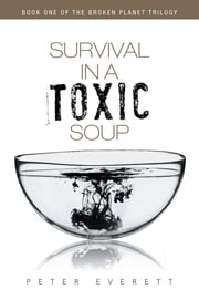 Survival in a Toxic Soup ebook by Peter Everett
