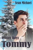 Winter Boys: Tommy ebook by Sean Michael