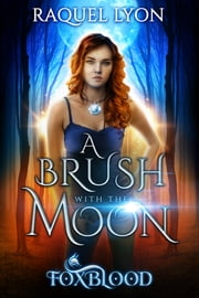 Foxblood #1: A Brush with the Moon ebook by Raquel Lyon