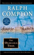 The Ogallala Trail ebook by Ralph Compton,Dusty Richards