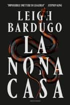 La nona casa eBook by Leigh Bardugo