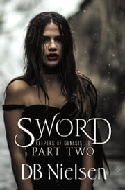 SWORD: Part Two ebook by DB Nielsen