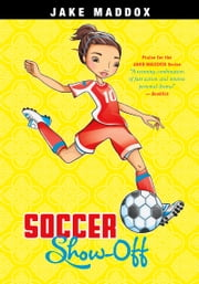 Soccer Show-Off ebook by Jake Maddox,Katie Wood