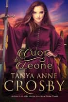 Cuor di leone ebook by Tanya Anne Crosby, Ernesto Pavan