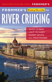 Frommer's EasyGuide to River Cruising ebook by Fran Golden,Michelle Baran