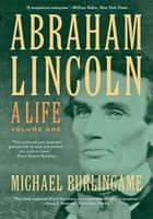 Abraham Lincoln ebook by Michael Burlingame