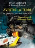 Avertir la Terre - La première guerre formique, T1 ebook by Orson Scott Card, Florence Bury, Aaron Johnston
