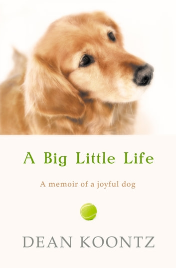 A Big Little Life ebook by Dean Koontz