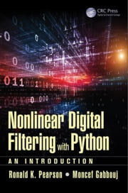 Nonlinear Digital Filtering with Python: An Introduction ebook by Pearson, Ronald K.