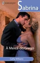 À mercê do grego ebook by Cathy Williams
