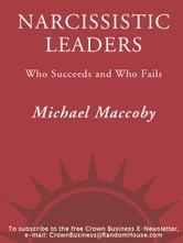 Narcissistic Leaders - Who Succeeds and Who Fails ebook by Michael Maccoby