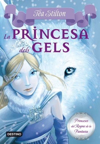 1. La princesa dels gels ebook by Tea Stilton
