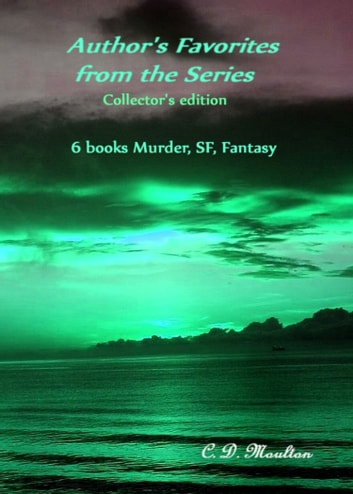Author's Favorites From The Series Collector's Edition ebook by CD Moulton