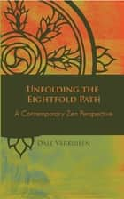 Unfolding the Eightfold Path ebook by Dale Verkuilen