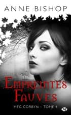 Empreintes fauves - Meg Corbyn, T4 ebook by Sophie Barthélémy, Anne Bishop