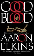 Good Blood ebook by Aaron Elkins