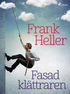 Fasadklättraren ebook by Frank Heller
