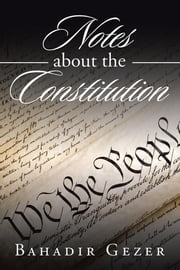 Notes About the Constitution e-bog by Bahadir Gezer