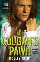 The Cougar's Pawn ebook by Holley Trent
