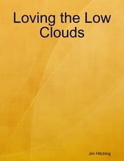 Loving the Low Clouds ebook by Jim Hitching
