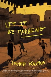 Let It Be Morning ebook by Sayed Kashua,Miriam Shlesinger