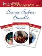 Secret Babies Bundle - A Secret Baby Romance ebook by Kim Lawrence, Julia James, Robyn Donald
