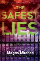 The Safest Lies ebook by Megan Miranda