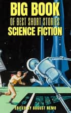 Big Book of Best Short Stories - Specials - Science Fiction - Volume 10 ebook by Abraham Merritt, Edgar Rice Burroughs, H. G. Wells,...