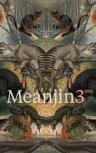 Meanjin Vol. 72, No. 3 ebook by Zora Sanders