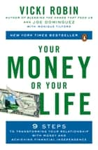 Your Money or Your Life ebook by Vicki Robin,Joe Dominguez,Monique Tilford