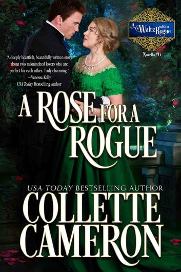 A Rose for a Rogue - A Historical Regency Romance ebook by Collette Cameron